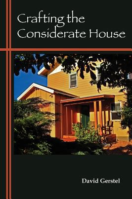 Crafting the Considerate House 9780982670958