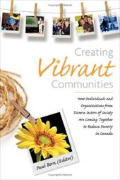 Creating Vibrant Communities: How Individuals and Organizations from Diverse Sectors of Society Are Coming Together to Reduce Pove 4371479