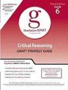 Critical Reasoning GMAT Strategy Guide 9780981853307