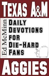 Daily Devotions for Die-Hard Fans: Texas A&M Aggies 20495146