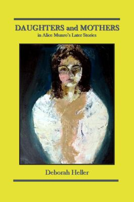 Daughters and Mothers in Alice Munro's Later Stories 9780982007334
