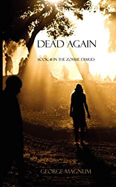 Dead Again (Book #1 in the Zombie Diaries) 9780983977858