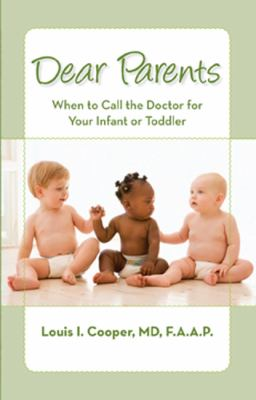 Dear Parents: When to Call the Doctor for Your Infant or Toddler 9780984199136