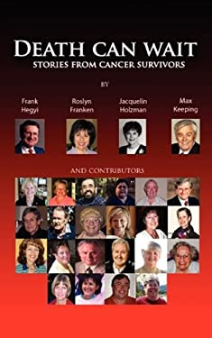 Death Can Wait - Stories from Cancer Survivors 9780981249520