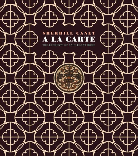 A la Carte: The Elements of an Elegant Home 9780982358542