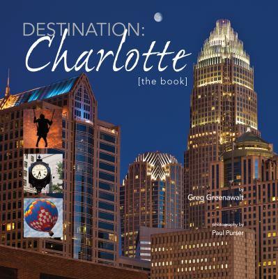 Destination: Charlotte: The Book 9780982617151