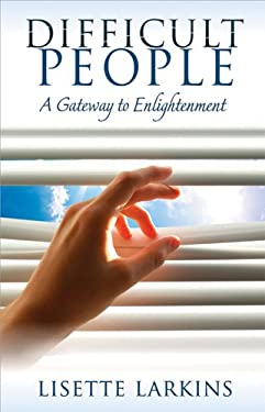 Difficult People: A Gateway to Enlightenment 9780984495566