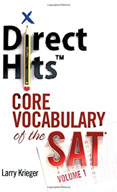 Direct Hits Core Vocabulary of the SAT: Volume 1 9780981818405
