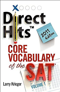 Direct Hits Core Vocabulary of the SAT: Volume 1 2011 Edition 9780981818450