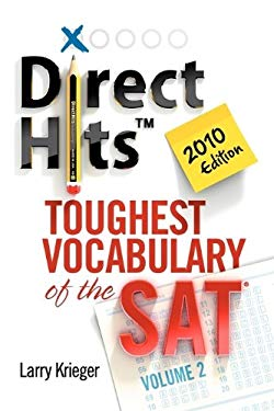 Direct Hits Toughest Vocabulary of the SAT: Volume 2 2010 Edition 9780981818443