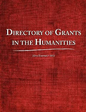 Directory of Grants in the Humanities 2012 9780983762225