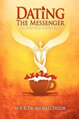 Dating the Messenger: The Untold Story of a Clairvoyant 9780980670912