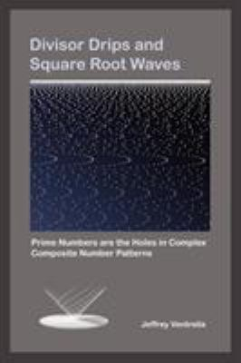 Divisor Drips and Square Root Waves 9780983054610