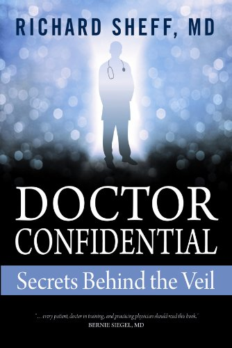 Doctor Confidential: Secrets Behind the Veil 9780983081906