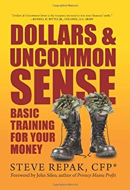 Dollars & Uncommon Sense: Basic Training for Your Money 9780983901105