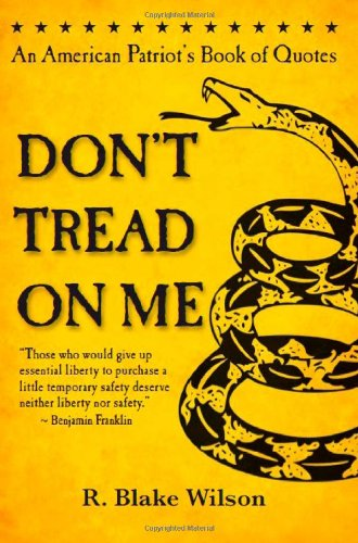 Don't Tread on Me: An American Patriot's Book of Quotes 9780983140603