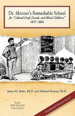 """Dr. Skinner's Remarkable School for """"Colored Deaf, Dumb, and Blind Children"""" 1857-1860"""