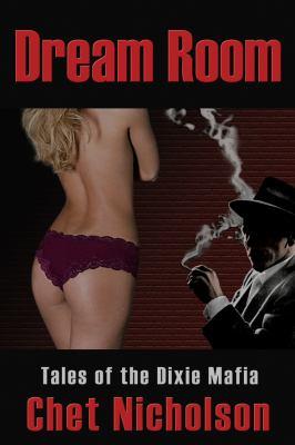 Dream Room: Tales of the Dixie Mafia 9780981840024