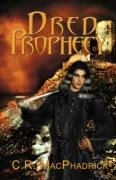 Dred Prophecy 9780981756004