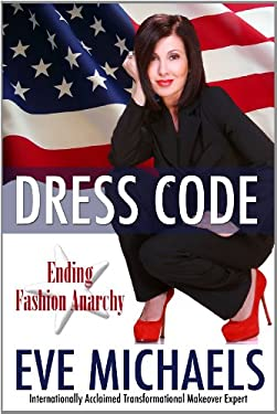 Dress Code: Ending Fashion Anarchy 9780981931180