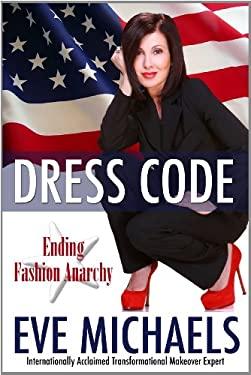 Dress Code: Ending Fashion Anarchy 9780981931180