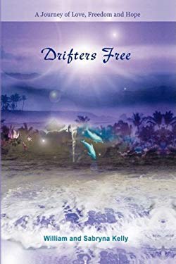 Drifters Free a Journey of Love, Freedom and Hope 9780982235904