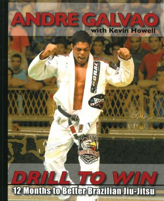Drill to Win: 12 Months to Better Brazillian Jiu-Jitsu 9780981504483