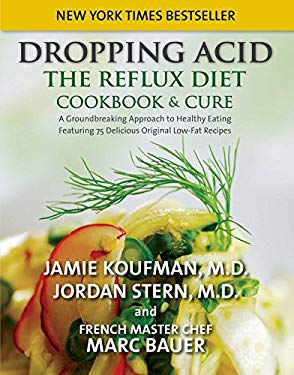 Dropping Acid: The Reflux Diet Cookbook & Cure 9780982708316