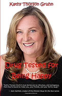 Drug Tested for Being Happy: True Stories to Make You Laugh