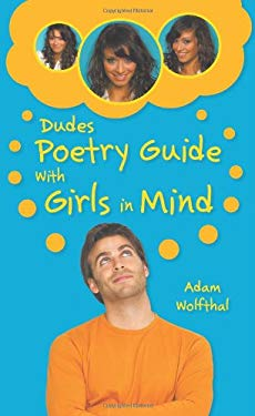 Dudes Poetry Guide: With Girls in Mind 9780984153572
