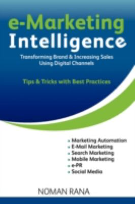 E-Marketing Intelligence: Transforming Brand and Increasing Sales - Tips and Tricks with Best Practices 9780981163802