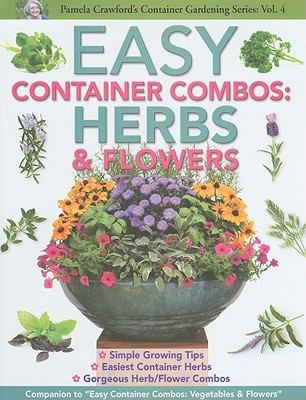 Easy Container Combos: Herbs & Flowers 9780982997109