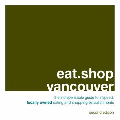 Eat.Shop Vancouver 9780982325414