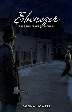 Ebenezer: The Final Years of Scrooge 9780981509181