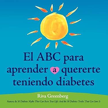El ABC Para Aprender Quererte Teniendo Diabetes 9780982290606