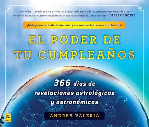 El Poder de Tu Cumpleanos: 366 Dias de Revelaciones Astrologicas y Astronomicas 9780983139010