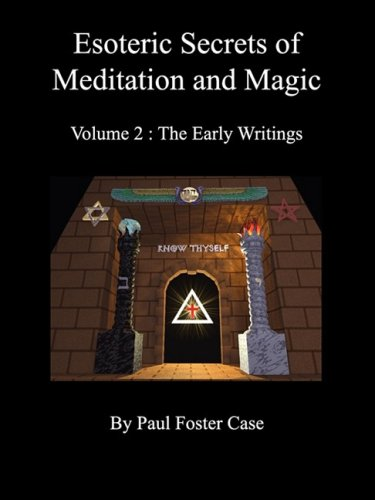 Esoteric Secrets of Meditation and Magic - Volume 2: The Early Writings 9780981897738