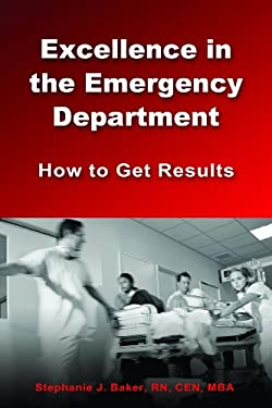 Excellence in the Emergency Department: How to Get Results 9780984079483