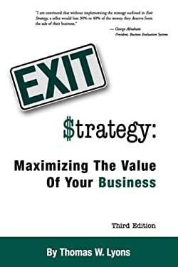 Exit Strategy: Maximizing the Value of Your Business 9780981800400