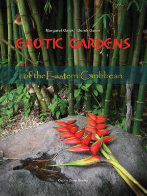 Exotic Gardens of the Eastern Caribbean [With CD (Audio)] 9780981327914