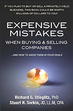 Expensive Mistakes When Buying & Selling Companies: And How to Avoid Them in Your Deals 9780982050064
