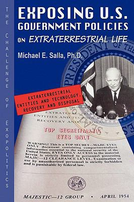 Exposing U.S. Government Policies on Extraterrestrial Life: The Challenge of Exopolitics 9780982290200