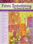 Fabric Embellishing: The Basics & Beyond 9780981804033