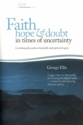 Faith Hope & Doubt in Times of Uncertainty 9780980325812