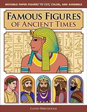 Famous Figures of Ancient Times: Movable Paper Figures to Cut, Color, and Assemble 4374801
