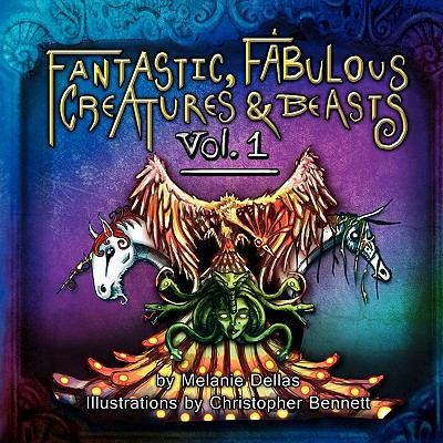 Fantastic, Fabulous Creatures & Beasts 9780983016304