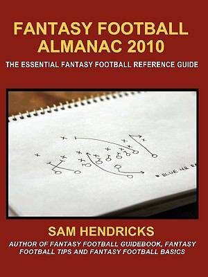 Fantasy Football Almanac 2010: The Essential Fantasy Football Reference Guide