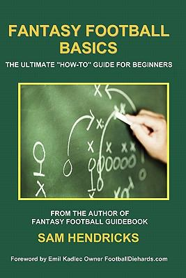 "Fantasy Football Basics: The Ultimate ""How-To"" Guide for Beginners"