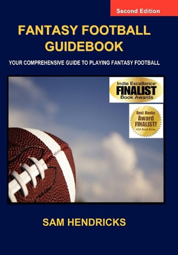 Fantasy Football Guidebook: Your Comprehensive Guide to Playing Fantasy Football (2nd Edition)