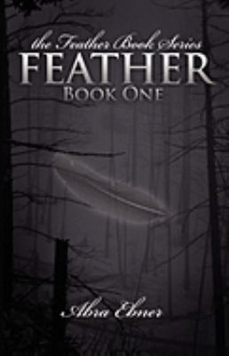 Feather: Feather Book Series (Book One) 9780982272572